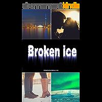 Broken ice (Broken by elements)