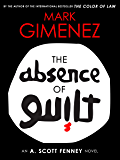 The Absence of Guilt (A. Scott Fenney Book 3)