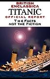 Titanic Official Report (British Enclassica Book 7)