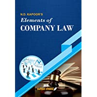 N.D. Kapoor's Elements of Company Law: for B.Com, LLB, CA, CS, CMA, M.Com, MBA and other Commerce Courses