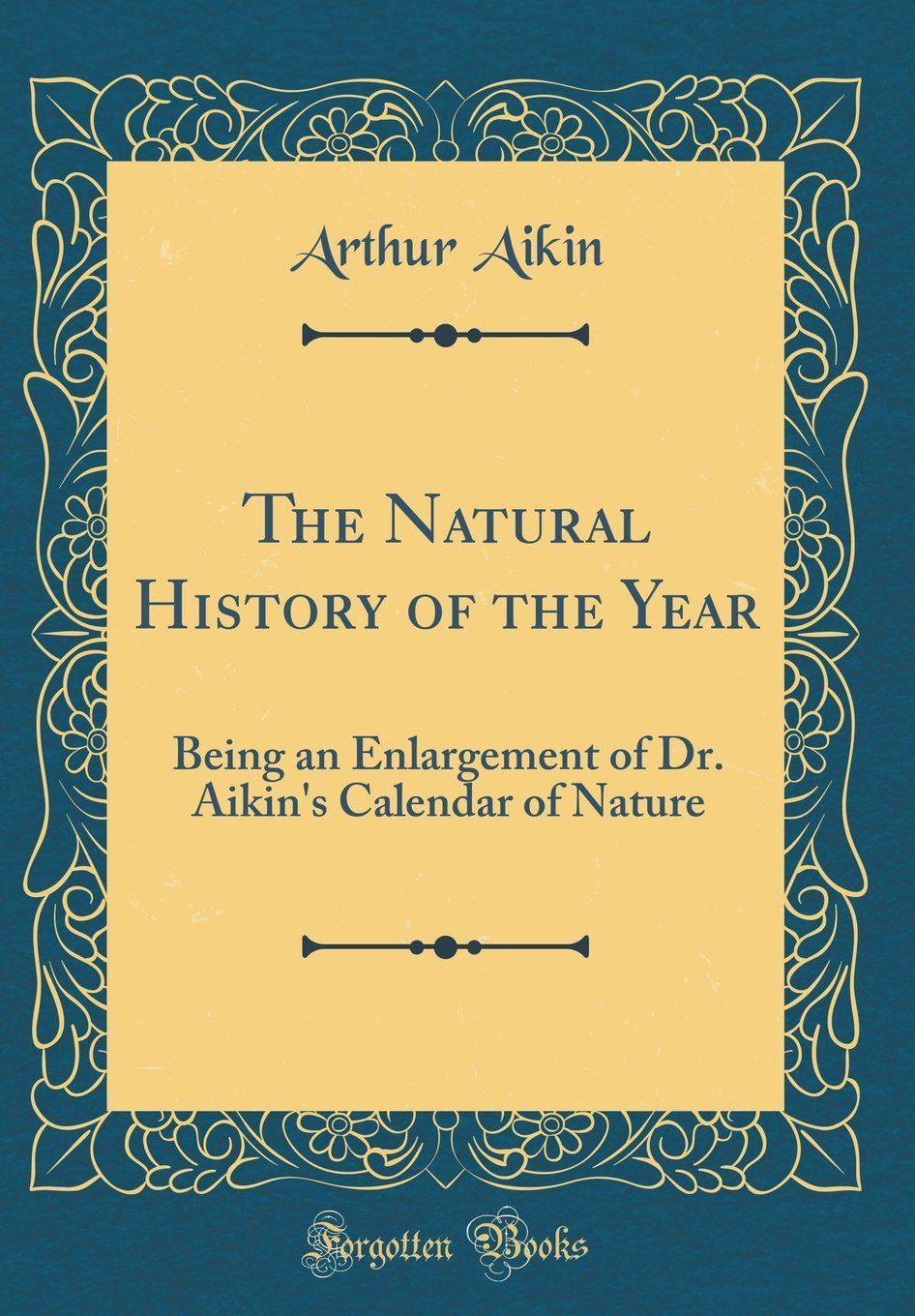 The Natural History of the Year: Being an Enlargement of Dr. Aikin's Calendar of Nature (Classic Reprint) pdf epub