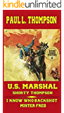 U.S. Marshal Shorty Thompson - I Know Who Back Shot Mister Fred: Tales of the Old West Book 68