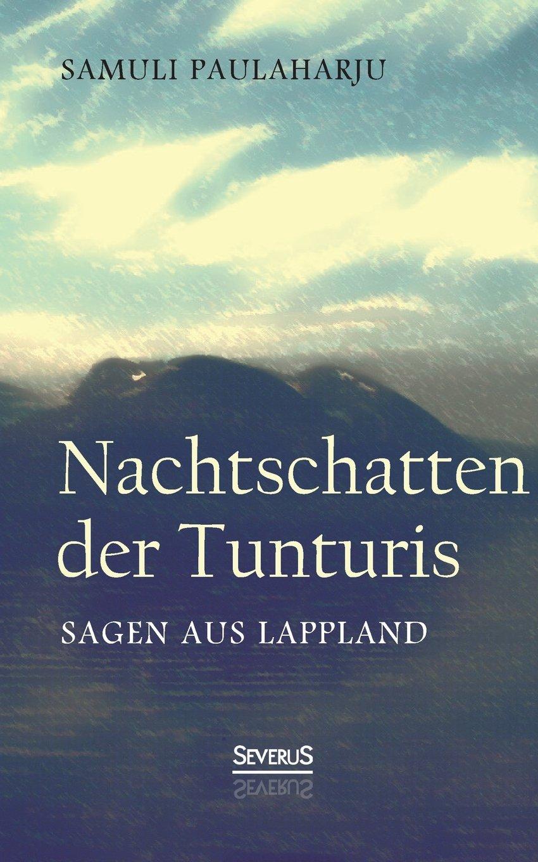 Nachtschatten der Tunturis: Sagen aus Lappland (Finnland) (German Edition) pdf epub