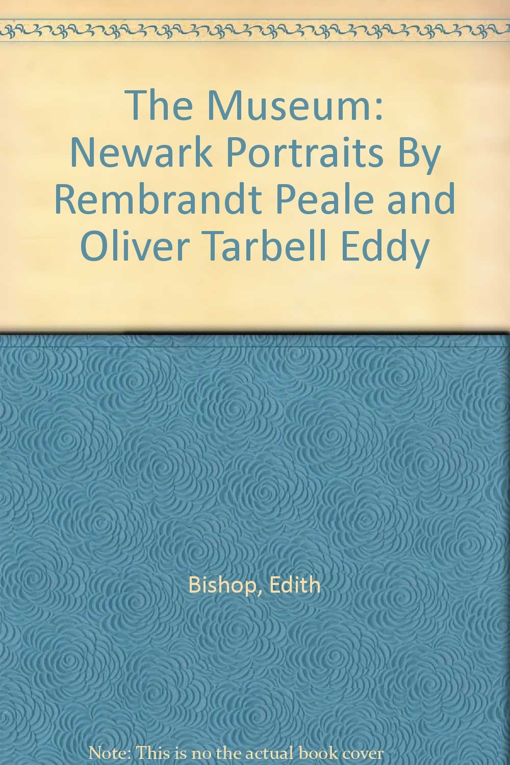 the museum newark portraits by rembrandt peale and oliver tarbell eddy