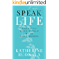 Speak Life: Creating Your World With Your Words