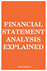 Financial Statement Analysis Explained (MBA Fundamentals Book 7) Kindle Edition