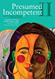 Presumed Incompetent II: Race, Class, Power, and Resistance of Women in Academia