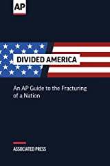 Divided America: An AP Guide to the Fracturing of a Nation Kindle Edition