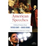 American Speeches: Political Oratory from Patrick Henry to Barack Obama: A Library of America Paperback Classic