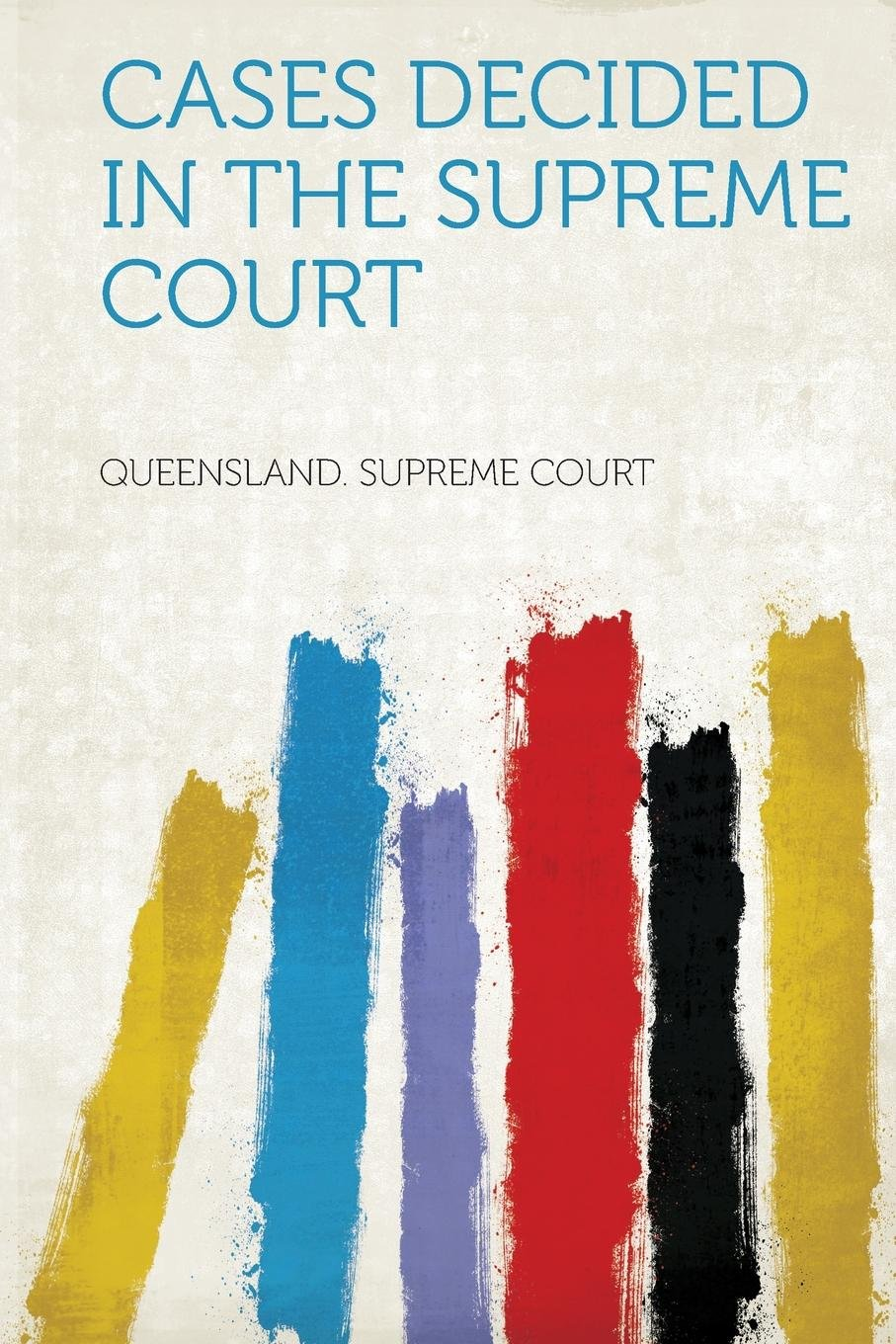 Read Online Cases Decided in the Supreme Court ePub fb2 book
