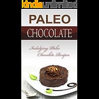 Paleo Chocolate: Indulging Paleo Chocolate Recipes (English Edition)