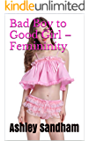 Bad Boy to Good Girl – Femininity (English Edition)
