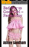 Bad Boy to Good Girl – Femininity