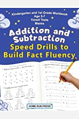 Addition and Subtraction Speed Drills to Build Fact Fluency: Kindergarten and 1st Grade Workbook Age 5-7 Timed Tests Mazes Paperback