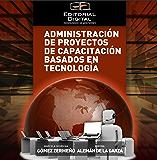 Administración de proyectos de capacitación basados en tecnología