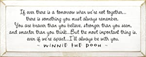 Sawdust City Winnie The Pooh Wood Plaque - If Ever There is a Tomorrow When We're not Together. (Old Cottage White)