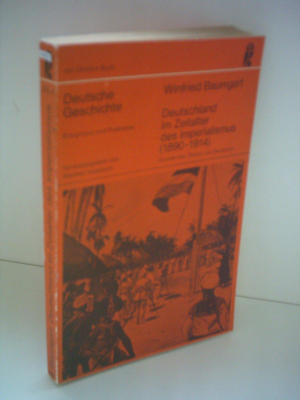 Winfried Baumgart: Deutschland im Zeitalter des Imperialismus (1890-1914)