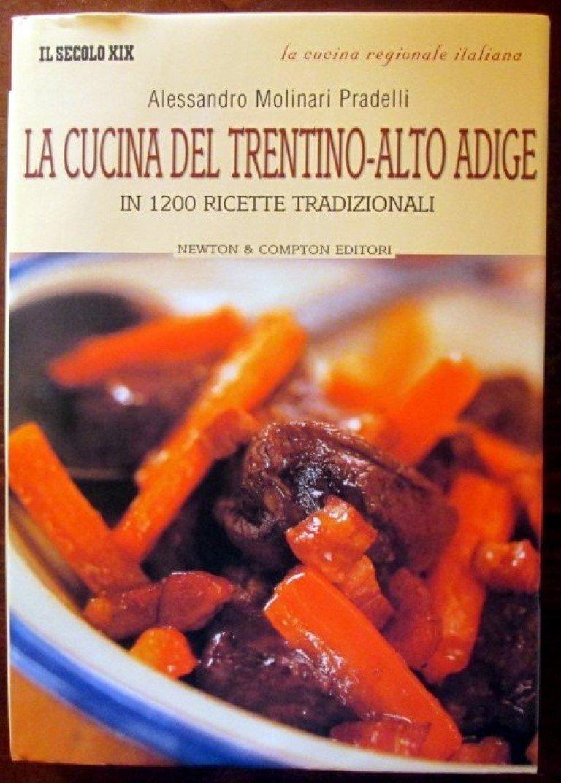 Cucine Usate Trentino Alto Adige.Amazon It La Cucina Del Trentino Alto Adige In 1200