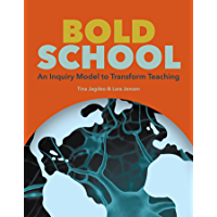 Bold School: An Inquiry Model to Transform Teaching