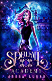 The Claiming of Souls (Spellfall Academy Book 1)
