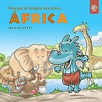 Pascual el dragón descubre África - Cuentos en letra ligada: Cuentos para aprender a leer: 3 (Aprende a leer en letra…