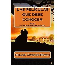 Las películas que debe conocer - Primera parte (Spanish Edition) Mar 4, 2013