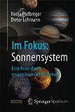 Im Fokus: Sonnensystem: Eine Reise durch unsere kosmische Heimat (Naturwissenschaften im Fokus)
