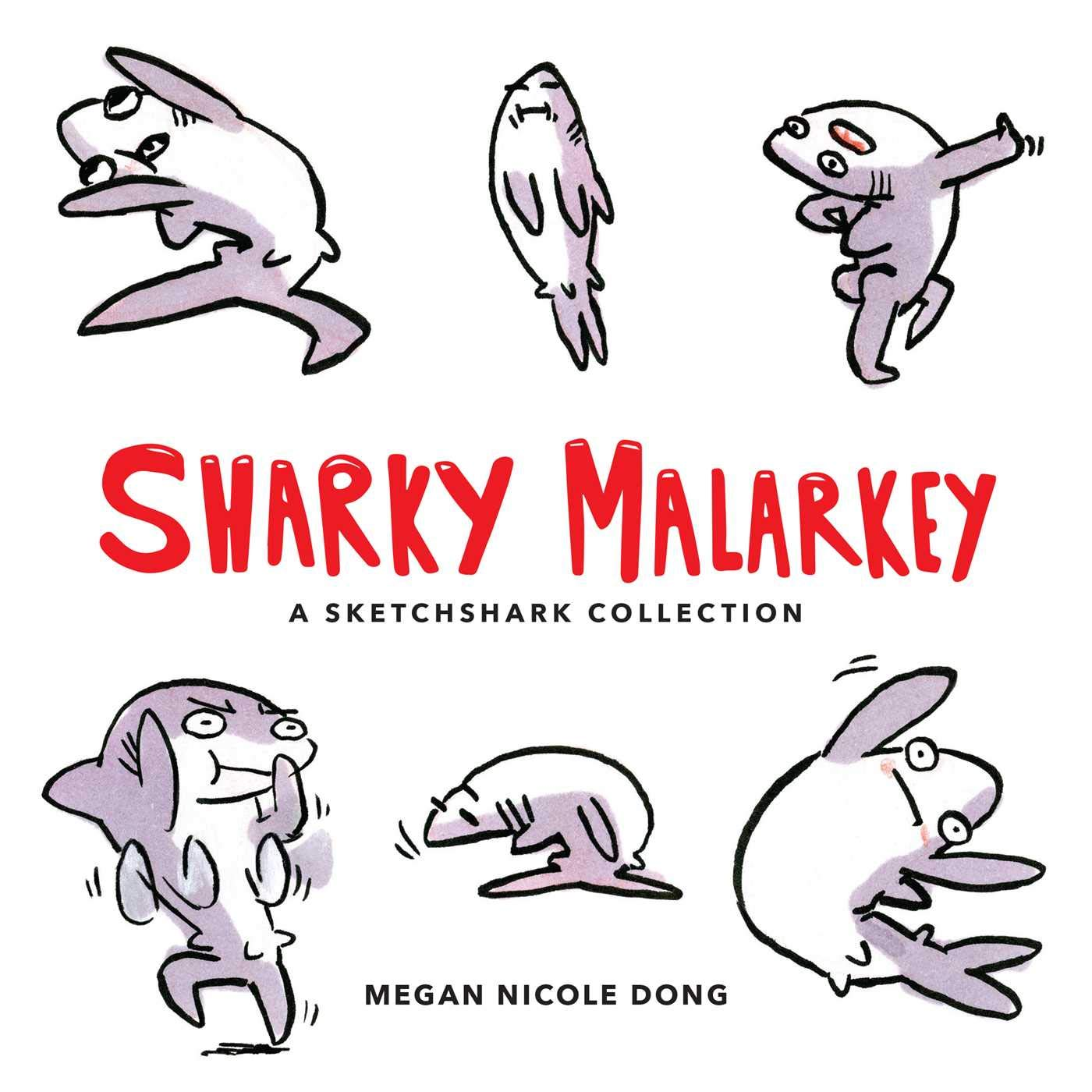 Sharky Malarkey (A Sketchshark Collection)