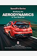 Modifying the Aerodynamics of Your Road Car: Step-by-step instructions to improve the aerodynamics of road cars (SpeedPro Series) Paperback