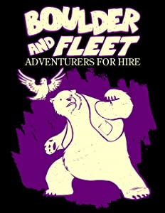 Boulder and Fleet: Adventurers for Hire: Small Giants