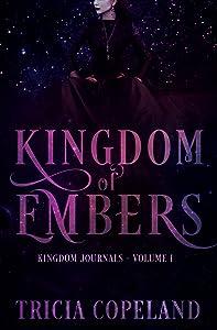 Kingdom of Embers (Kingdom Journals Book 1)