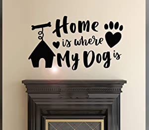 Vinyl Wall Decal Home is Where My Dog Pets Love Inspiring Phrase Stickers Mural 22.5 in x 13 in gz162