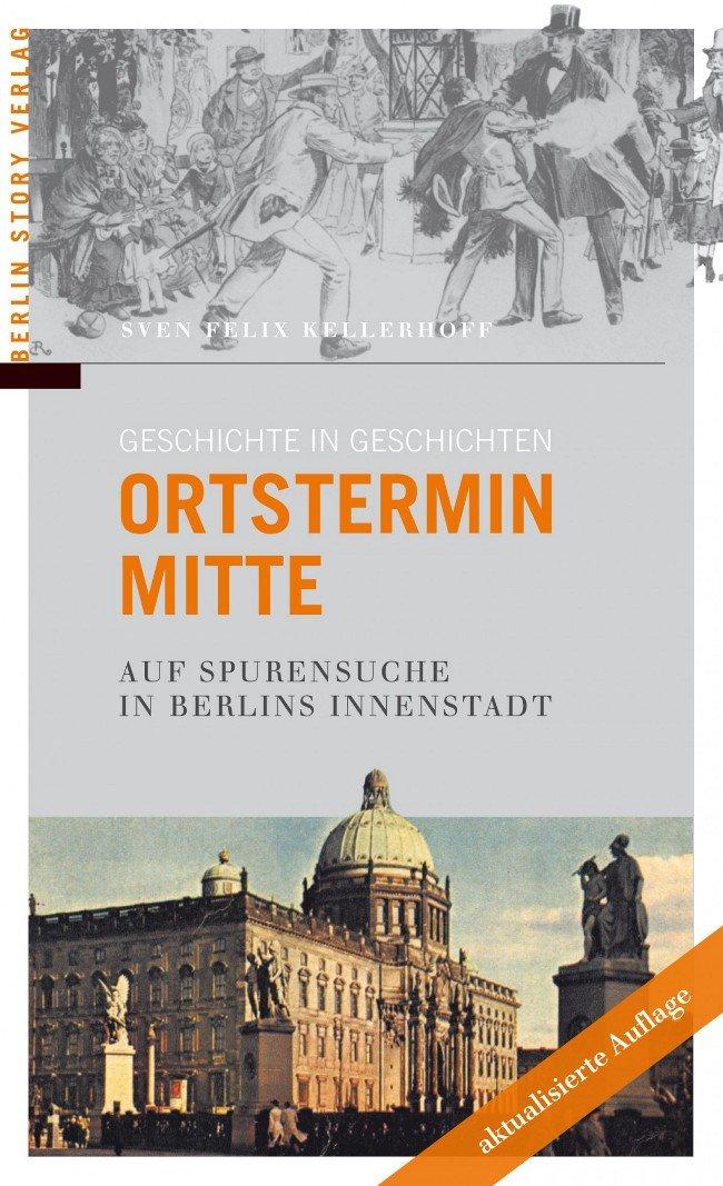 Ortstermin Mitte - Auf Spurensuche in Berlins Innenstadt