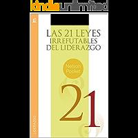 Las 21 Leyes Irrefutables del Liderazgo de John Maxwell
