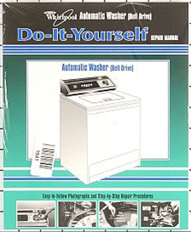 Amazon.com: Whirlpool Kenmore Sears Washing Machine Repair Manual 4313896  Easy to Follow Do It Yourself Guide: Appliances