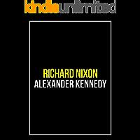 Richard Nixon: An Honest Man (The True Story of Richard Nixon) (Historical Biographies of Famous People)