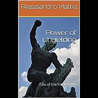 Power of Unyielding: Tale of the Final Battle (Italian Edition)