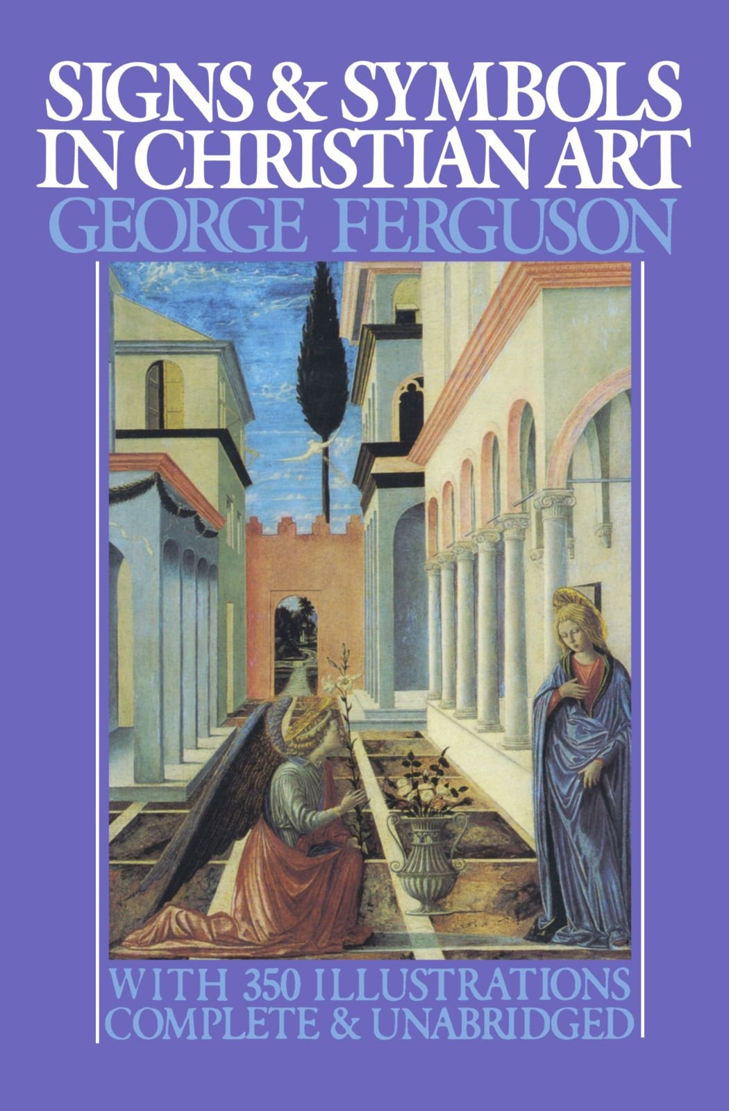 Signs and symbols in christian art george ferguson 9780195014327 signs and symbols in christian art george ferguson 9780195014327 amazon books biocorpaavc Image collections