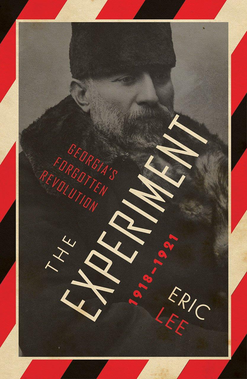 The Experiment: Georgia's Forgotten Revolution 1918-1921