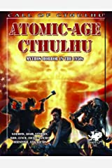 Atomic-Age Cthulhu: Mythos Horror in the 1950s (Call of Cthulhu roleplaying) Paperback