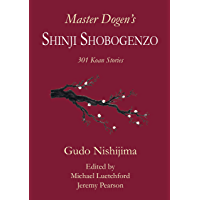 Master Dogen's Shinji Shobogenzo: 301 Koan Stories (English Edition)