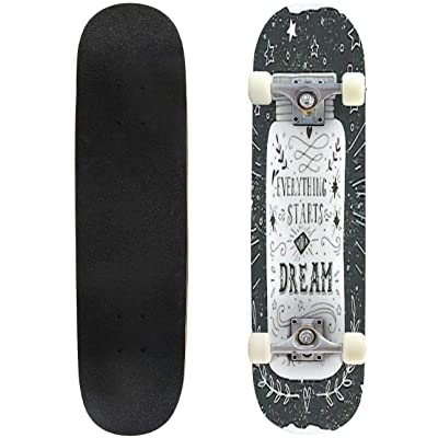 Classic Concave Skateboard Everything Starts with a Dream Hand Drawn Quote Lettering Longboard Maple Deck Extreme Sports and Outdoors Double Kick Trick for Beginners and Professionals : Sports & Outdoors