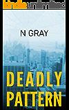 Deadly Pattern: A Suspense Thriller (The Dana Mulder Suspense Book 1)