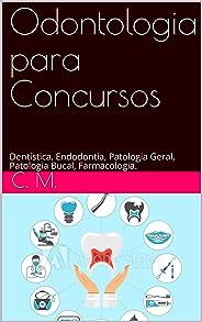 Odontologia para Concursos: Dentística, Endodontia, Patologia Geral, Patologia Bucal, Farmacologia.