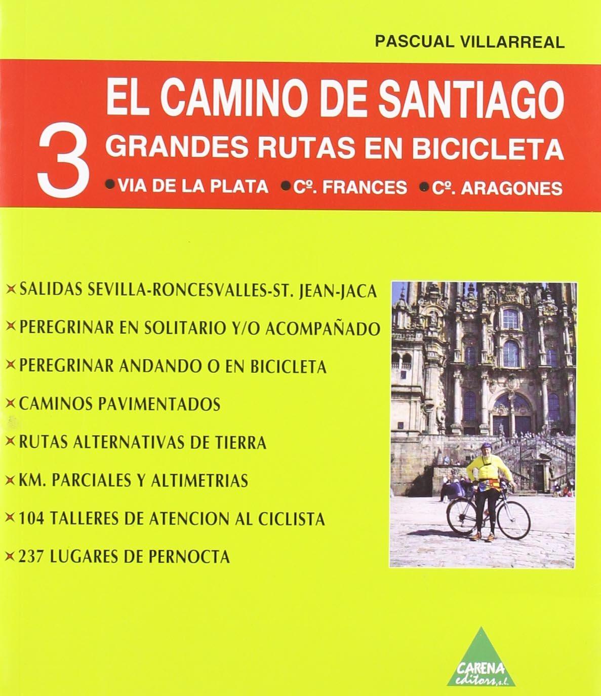 Camino de Santiago, el 3 - grandes rutas en bicicleta: Amazon.es: Villarreal, Pascual: Libros