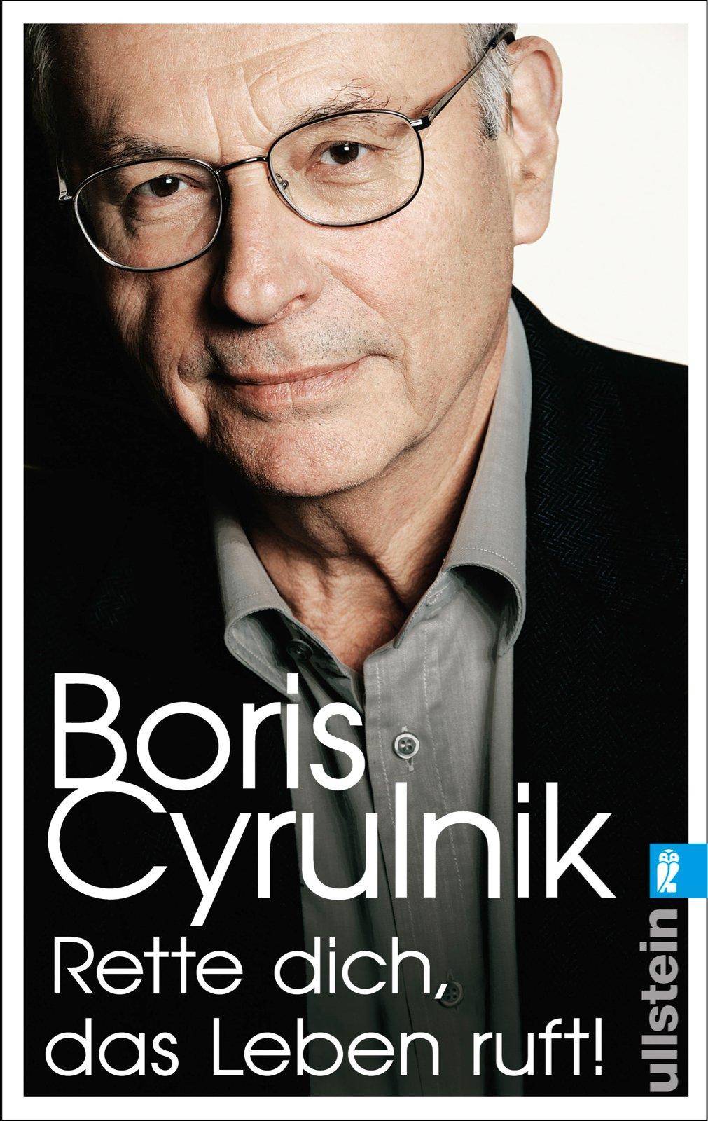 Rette dich, das Leben ruft! Taschenbuch – 6. Februar 2015 Boris Cyrulnik Hainer Kober Ullstein Taschenbuch 3548375839