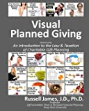 Visual planned giving (black & white): An introduction to the law & taxation of charitable gift planning