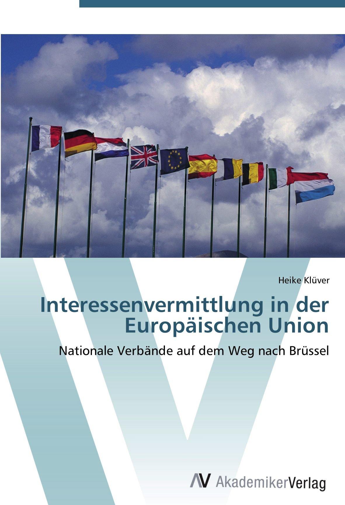 Interessenvermittlung in der Europäischen Union: Nationale Verbände auf dem Weg nach Brüssel (German Edition) pdf epub
