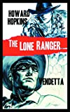 The Lone Ranger: Vendetta