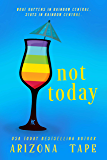 Not Today: A Contemporary Lesbian Romance